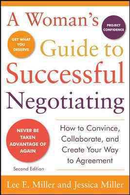 A Woman's Guide to Successful Negotiating By Miller, Lee E./ Miller, Jessica